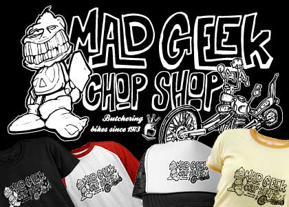 Mad Geek Chopper Shop